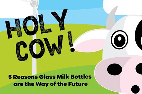 HOLY COW! 5 Reasons Glass Milk Bottles are the Way of the Future