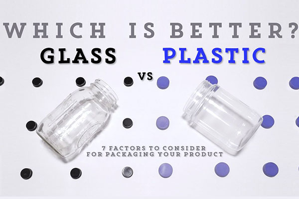 Glass vs Plastic: 7 Factors to Consider for Packaging your Product